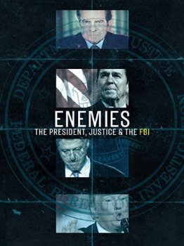 Враги: президент, правосудие и ФБР/ Enemies: The President, Justice & The FBI (2018)