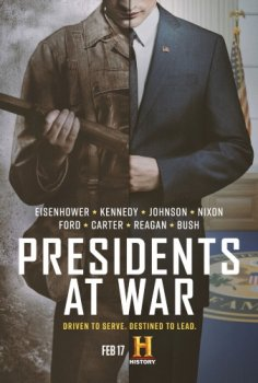Президенты на войне  / Presidents at War (2019)