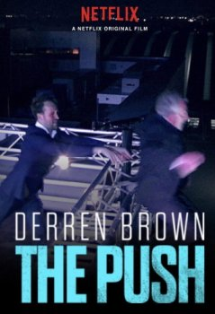 Деррен Браун: Толчок / Derren Brown: The Push (2018)