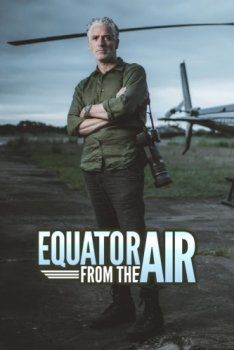 Экватор с Воздуха / Equator from the Air (2020)