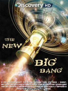 ����� ������� ����� / The New Big Bang (2009) Discovery