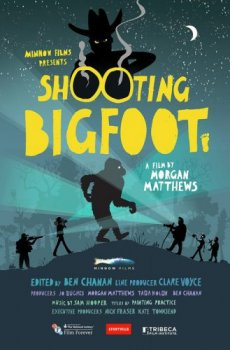 ����� �� ������� / Shooting Bigfoot (2014)