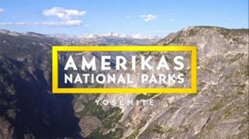 Национальные парки Америки. Йосемити / America's National Parks. Yosemite (2015)
