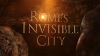 Невидимый Рим / Rome's Invisible City (2015)