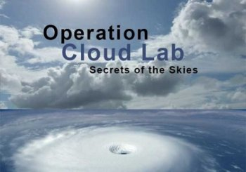 �������� �����������. ������� ����� / Operation Cloud Lab: Secrets of the Skies (2014)