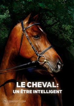 �������� ��������. ������ / Le cheval un etre intelligent (2012)