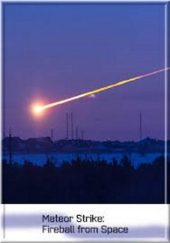������. �������� ��� �� ������� / Meteor Strike. Fireball from Space (2013)