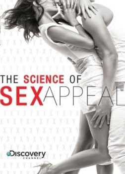 ����� ����������� ����������������� / Science Of Sex Appeal (2008)