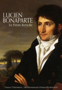 Люсьен Бонапарт / Lucien Bonaparte, le frère rebelle (2011)