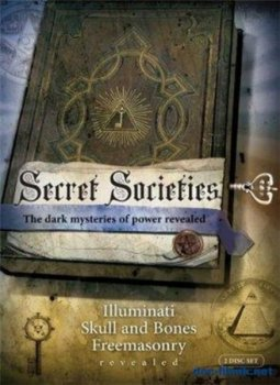 Тайные общества. Кто управляет миром? / Secret Societies (2009)