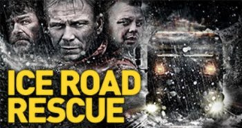 Ледяная дорога / Ice Road Rescue 3 сезон (2018) National Geographic