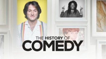 История комедии / The History of Comedy 2 сезон (2018)