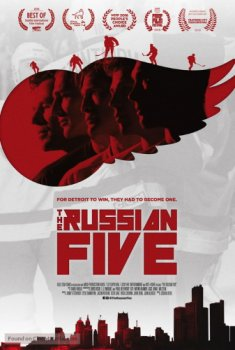 Русская пятёрка / The Russian Five (2018)
