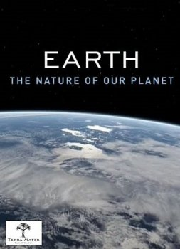Земля. Природа нашей планеты / Earth: The Nature of our Planet (2018)